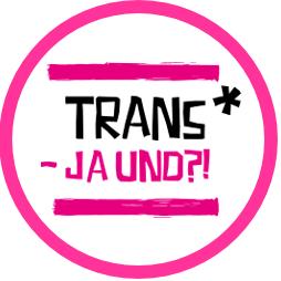 Logo von Trans* – Ja und?! Text in Kreis.