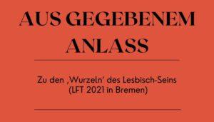 Zu den 'Wurzeln' des Lesbisch-Seins (LFT 2021 in Bremen)