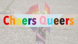 Read more about the article Cheers Queers #1